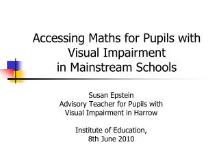 Accessing Maths for Pupils with Visual Impairment  in Mainstream Schools