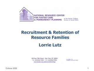 Recruitment & Retention of Resource Families Lorrie Lutz