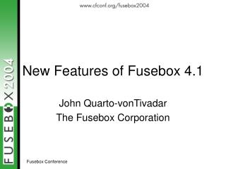 New Features of Fusebox 4.1