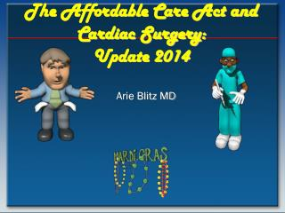 The Affordable Care Act and Cardiac Surgery: Update 2014