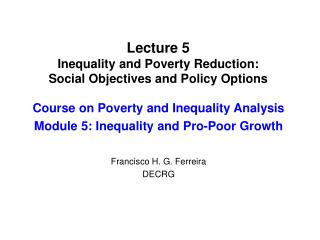 Lecture 5  Inequality and Poverty Reduction:  Social Objectives and Policy Options
