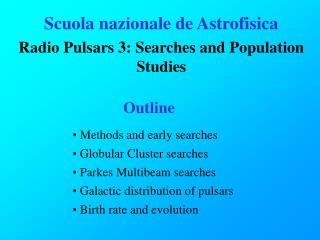 Scuola nazionale de Astrofisica Radio Pulsars 3: Searches and Population Studies