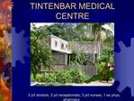 TINTENBAR MEDICAL CENTRE