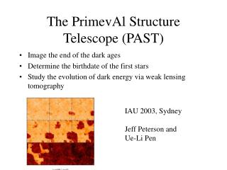 The PrimevAl Structure Telescope (PAST)