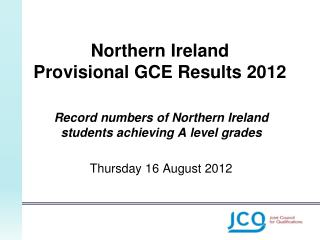 Northern Ireland  Provisional GCE Results 2012