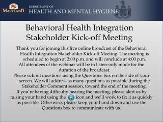Behavioral Health Integration  Stakeholder Kick-off Meeting