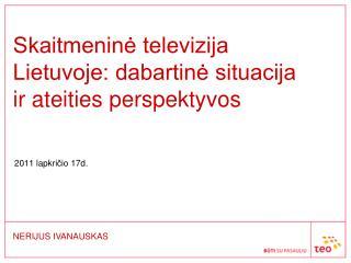 Skaitmeninė televizija Lietuvoje: dabartinė situacija ir ateities perspektyvos