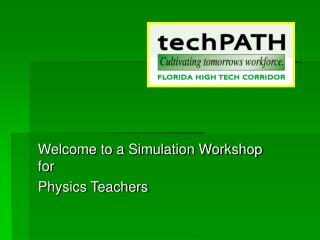 Welcome to a Simulation Workshop for Physics Teachers