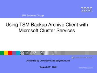Using TSM Backup Archive Client with Microsoft Cluster Services