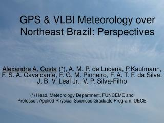 GPS & VLBI Meteorology over Northeast Brazil: Perspectives