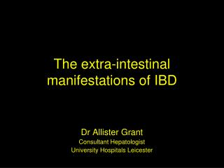 Dr Allister Grant Consultant Hepatologist University Hospitals Leicester