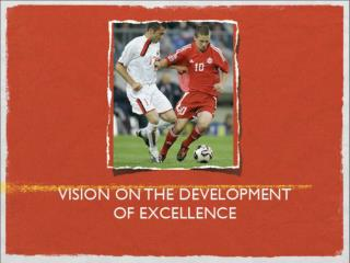 vision on the development of excellence