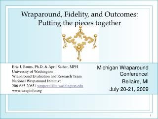 Eric J. Bruns, Ph.D. & April Sather, MPH University of Washington Wraparound Evaluation and Research Team National W