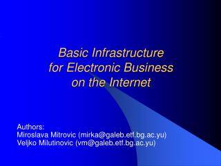 Basic Infrastructure  for Electronic Business  on the Internet