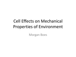 Cell Effects on Mechanical Properties of Environment