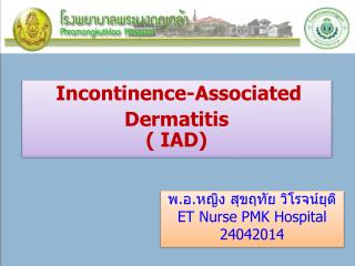 Incontinence-Associated  Dermatitis (  IAD )