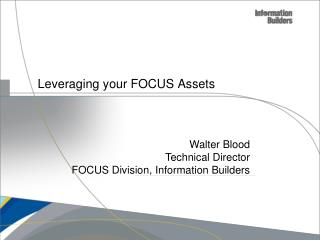Leveraging your FOCUS Assets