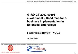 G1RD-CT-2002-00698 e-Volution II – Road map for e-business implementation in Extended Enterprises