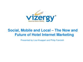 Social, Mobile and Local – The Now and Future of Hotel Internet Marketing
