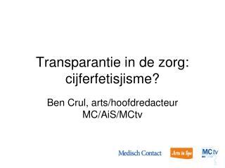 Transparantie in de zorg: cijferfetisjisme?