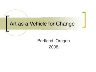 Art as a Vehicle for Change