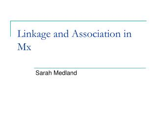 Linkage and Association in Mx