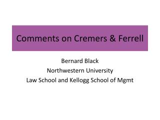 Comments on Cremers & Ferrell