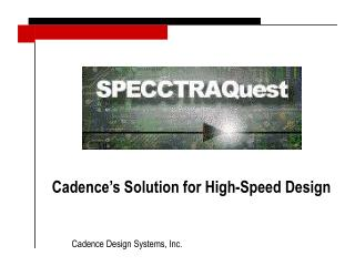 Cadence's Solution for High-Speed Design