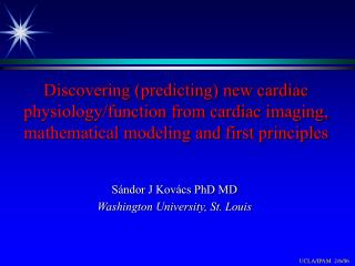 S ndor J Kov cs PhD MD Washington University, St. Louis