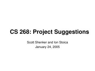 CS 268: Project Suggestions