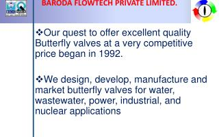 BARODA FLOWTECH PRIVATE LIMITED.