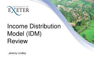 Income Distribution Model (IDM) Review