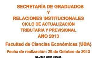 SECRETARÍA DE GRADUADOS  Y  RELACIONES INSTITUCIONALES CICLO DE ACTUALIZACIÓN