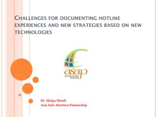 Challenges for documenting hotline experiences and new strategies based on new technologies