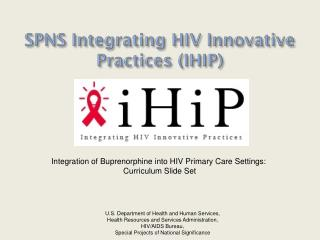 SPNS Integrating HIV Innovative Practices (IHIP)