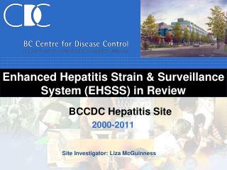 Enhanced Hepatitis Strain & Surveillance System (EHSSS) in Review