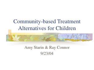 Community-based Treatment Alternatives for Children