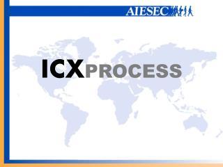 ICX PROCESS