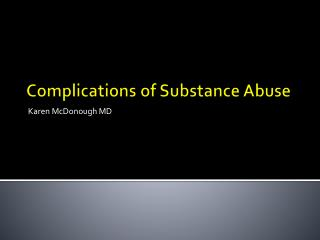 Complications of Substance Abuse