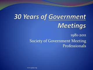 30 Years of  Government  Meetings