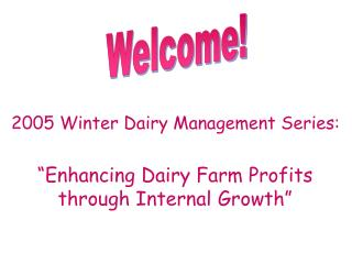 """Enhancing Dairy Farm Profits through Internal Growth"""