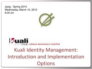 Kuali Identity Management: Introduction and Implementation Options