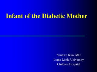 Infant of the Diabetic Mother