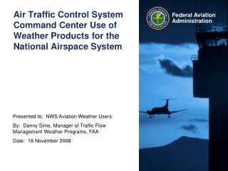 Air Traffic Control System Command Center Use of Weather Products for the National Airspace System