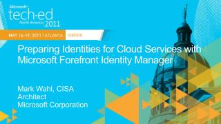 Preparing Identities for Cloud Services with Microsoft Forefront Identity Manager