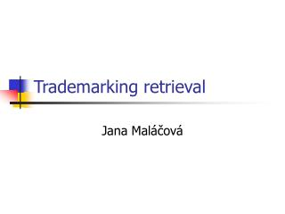 Trademarking retrieval
