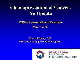 Chemoprevention of Cancer: An Update