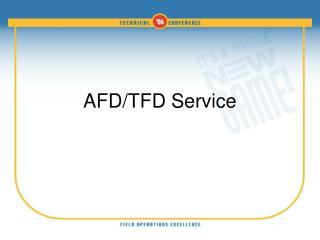 AFD/TFD Service