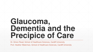 Glaucoma, Dementia and the Precipice of Care
