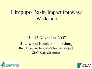 Limpopo Basin  Impact Pathways Workshop